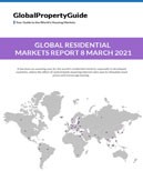 GLOBAL RESIDENTIAL MARKETS REPORT 8 MARCH 2021 - Global Property Guide